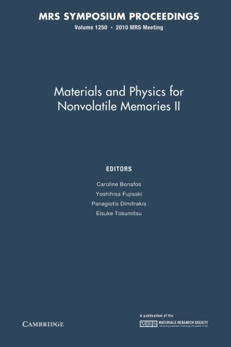 Materials and Physics for Nonvolatile Memories II: Volume 1250 (MRS Proceedings)