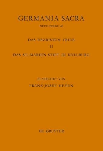 Germania Sacra: Neue Folge: Band 48: Die Bistumer der Kirchenprovinz Trier. Das Erzbistum Trier 11. Das St.-Marien-Stift in Kyllburg  [Franz-Josef Heyen] (Tapa Dura)