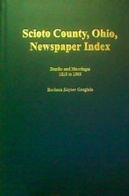 Scioto County, Ohio newspaper index: Deaths and marriages, 1818 to 1865