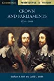 Crown and Parliaments, 1558-1689 (Cambridge Perspectives in History) (052177537X) by Seel, Graham E.