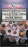 img - for The Coin World Beginner's Guide to Collecting Coins and Paper Money (Signet) book / textbook / text book