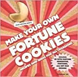 img - for Make Your Own Fortune Cookies : Recipes and Ideas for All Occasions book / textbook / text book