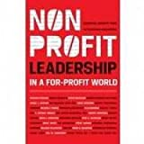 img - for Nonprofit Leadership in a For-Profit World: Essential Insights from 15 Christian Executives (Faith That Sticks Stickers) book / textbook / text book