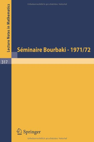 Séminaire Bourbaki: Vol. 1971 /72. Exposés 400 - 417 (Lecture Notes in Mathematics) (French and English Edition)