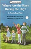 Where Are the Stars During the Day?: A Book About Stars