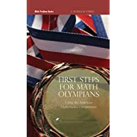 FIRST STEPS FOR MATH OLYMPIANS: USING THE AMERICAN MATHEMATICS COMPETITIONS