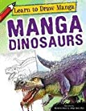 Manga Dinosaurs (Learn to Draw Manga)