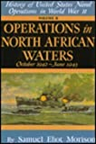 img - for History of United States Naval Operations in World War II: Operations in North African Waters: October 1942 , June 1943 , Volume 2 book / textbook / text book