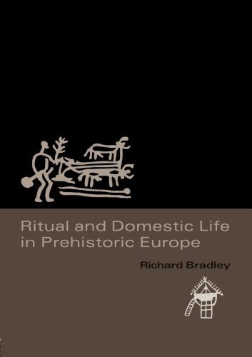 Ritual and Domestic Life in Prehistoric Europe New edition