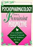 Psychopharmacology From a Feminist Perspective (1560230592) by Cole, Ellen