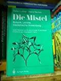 img - for Die Mistel: Botanik, Lektine, medizinische Anwendung (German Edition) book / textbook / text book