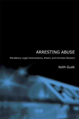 Arresting Abuse: Mandatory Legal Interventions, Power, and Intimate Abusers