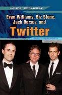 Evan Williams, Biz Stone, Jack Dorsey, and Twitter