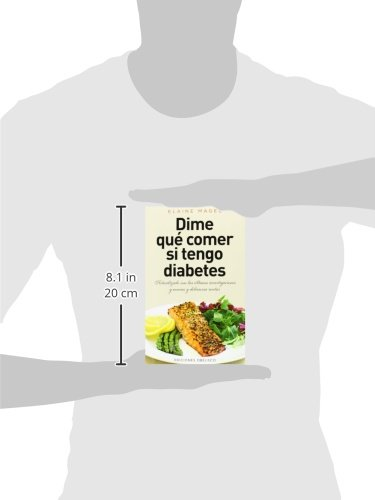 Dime Qué Comer Si Tengo Diabetes. Actualizado Con Las