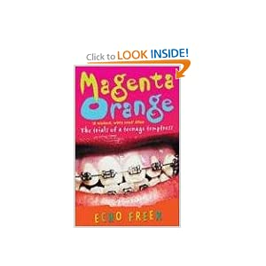 Magenta Orange: The Trials of a Teenage Temptress Echo Freer