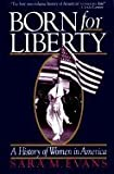 img - for Born For Liberty - A History Of Women In America book / textbook / text book