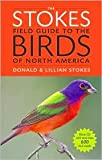 img - for The Stokes Field Guide to the Birds of North America Publisher: Little, Brown and Company; Pap/Com Or edition book / textbook / text book