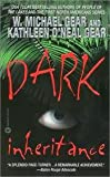 Dark Inheritance (0446610968) by Gear, W. Michael; Gear, Kathleen O'Neal