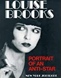 Louise Brooks: Portrait of an Anti-Star