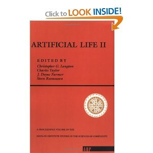 Artificial Life II: Proceedings of the Workshop on Artificial Life Held February, 1990 in Santa Fe, New Mexico