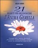 img - for 21 segreti per riconoscere l'anima gemella. book / textbook / text book