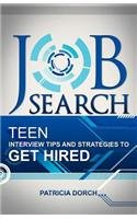 Job Search: Teen Interview Tips and Strategies to Get Hired
