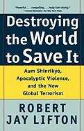 Destroying the World to Save It : Aum…