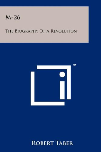 M-26: The Biography of a Revolution