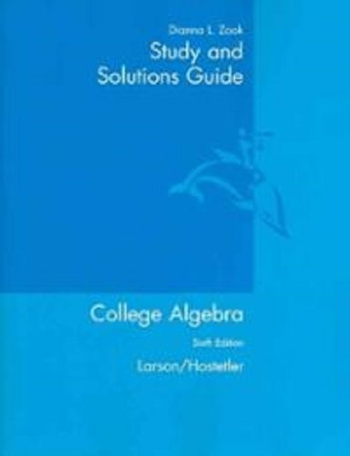 College Algebra: Study and Solutions Guide (Study & Solutions Guide)