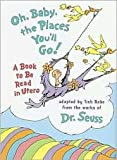 img - for Oh, Baby, the Places You'll Go!: A book to be read in Utero Publisher: LIFE FAVORS/Random House book / textbook / text book