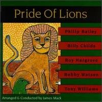 Pride of Lions by Philip Bailey, Billy Childs, Roy Hargrove, BobWatson and Tony Williams