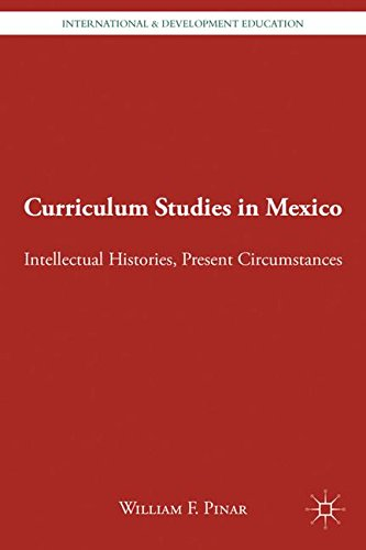 Curriculum Studies in Mexico: Intellectual Histories, Present Circumstances (International and Development Education)