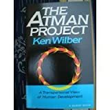 The Atman Project: A Transpersonal View of Human Development (Quest Book) (0835605329) by Wilber, Ken