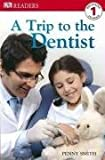 Penny Smith A Trip to the Dentist (DK Readers Level 1)