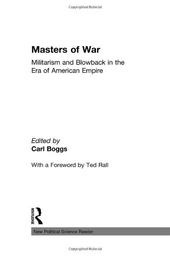 Masters of War: Militarism and Blowback in the Era of American Empire (New Political Science Reader)