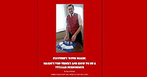 Electrify With Magic: Magic's Top Tricks and How to become a Stellar Performer