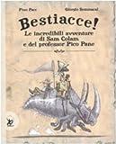 Bestiacce! Le incredibili avventure di Sam Colam e del professore Pico Pane