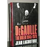 De Gaulle: The Ruler 1945-1970