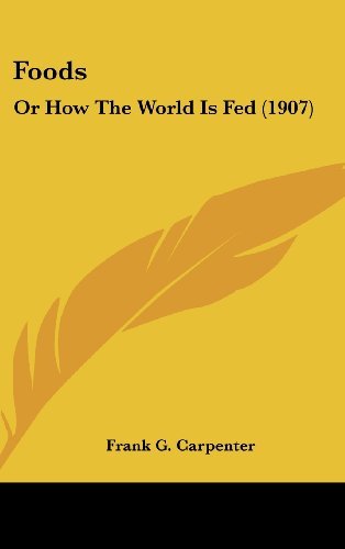 Foods: Or How the World Is Fed (1907)