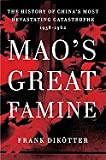 img - for Mao's Great Famine: The History of China's Most Devastating Catastrophe, 1958-1962 [Hardcover] book / textbook / text book