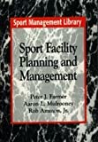 Sport Facility Planning and Management (Sport Management Library)