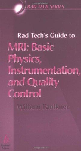 Rad Tech's Guide to MRI: Basic Physics, Instrumentation,...