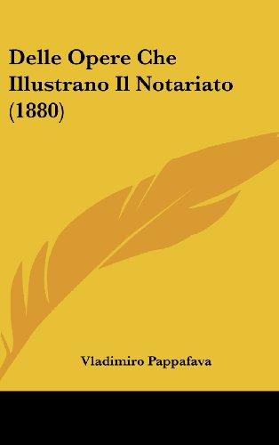Delle Opere Che Illustrano Il Notariato (1880)