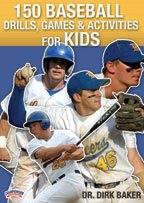 Dirk Baker: 150 Baseball Drills, Games and Activities for Kids (DVD) by Championship Productions