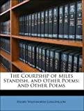 img - for The Courtship of Miles Standish, and Other Poems book / textbook / text book