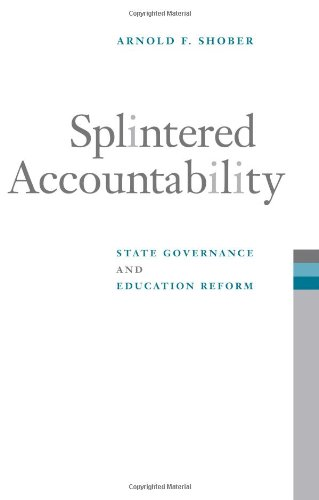 Splintered Accountability: State Governance and Education Reform (Suny Series in Public Policy)