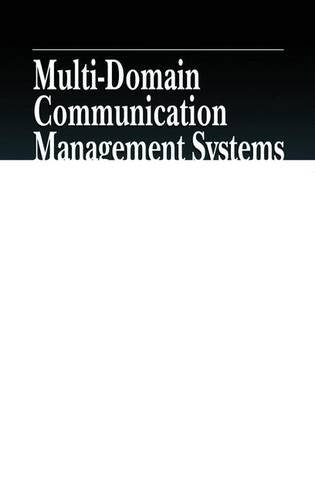 Multi-Domain Communication Management Systems (Advanced & Emerging Communications Technologies)
