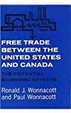 Free Trade between the United States and Canada: The Potential Economic Effects (Harvard Economic Studies) (0674319001) by Wonnacott, Ronald J.