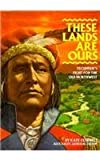 These Lands Are Ours: Tecumseh's Fight for the Old Northwest (0811472272) by Kate Connell
