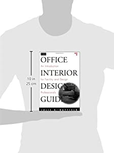 The Office Interior Design Guide: An Introduction for Facilities Managers and Designers (Wiley Professional) by John Wiley & Sons